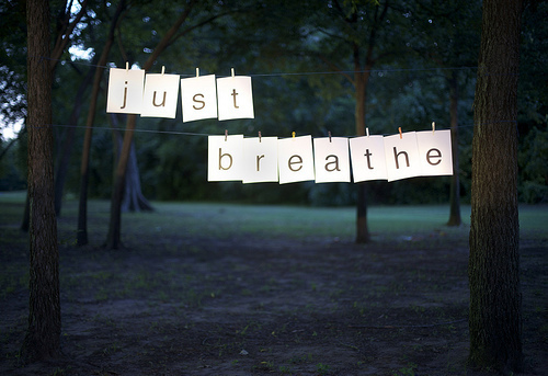 The two words that best sum this up: Just breathe.