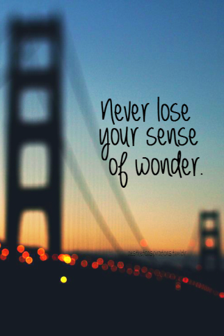 material world_never lose your sense of wonder